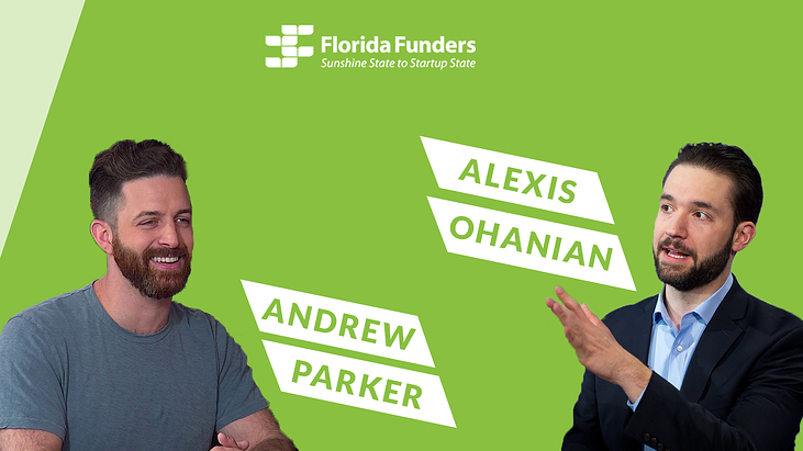 Podcast: Investing in Startups - Featuring Alexis Ohanian and Andrew Parker